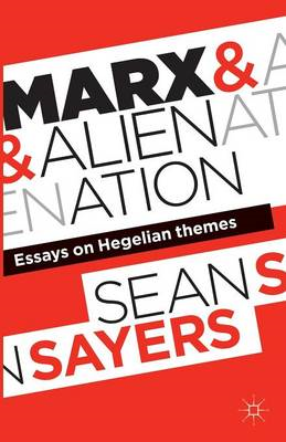 Marx and Alienation: Essays on Hegelian Themes (BOK)