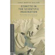 Eismitte in the Scientific Imagination: Knowledge and Politics at the Center of Greenland (BOK)