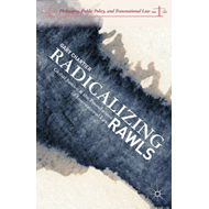 Radicalizing Rawls: Global Justice and the Foundations of International Law (BOK)