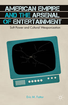 American Empire and the Arsenal of Entertainment (BOK)