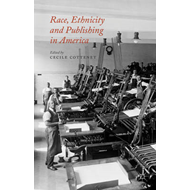 Race, Ethnicity and Publishing in America (BOK)