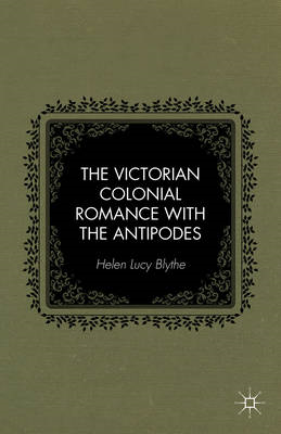 The Victorian Colonial Romance with the Antipodes (BOK)