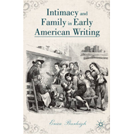 Intimacy and Family in Early American Writing (BOK)