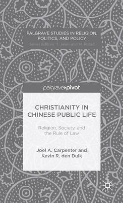 Christianity in Chinese Public Life: Religion, Society, and the Rule of Law (BOK)