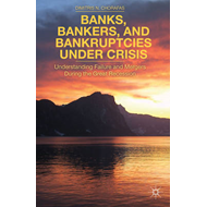 Banks, Bankers, and Bankruptcies Under Crisis: Understanding Failure and Mergers During the Great Re (BOK)