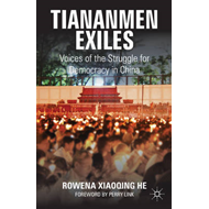 Tiananmen Exiles: Voices of the Struggle for Democracy in China (BOK)