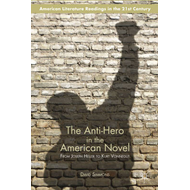Anti-Hero in the American Novel (BOK)