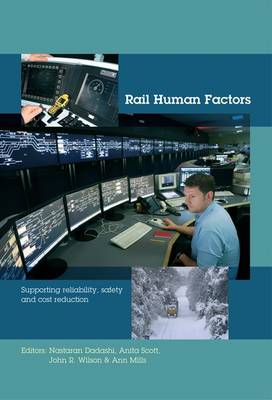 Rail Human Factors: Supporting Reliability, Safety and Cost Reduction (BOK)
