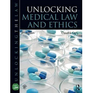 Unlocking Medical Law and Ethics (BOK)
