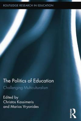 The Politics of Education: Challenging Multiculturalism (BOK)