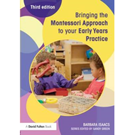 Bringing the Montessori Approach to your Early Years Practic (BOK)