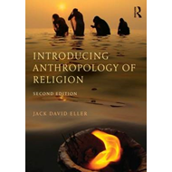 Introducing Anthropology of Religion (BOK)