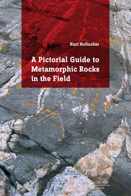 Pictorial Guide to Metamorphic Rocks in the Field (BOK)