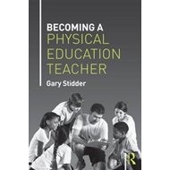 Becoming a Physical Education Teacher (BOK)