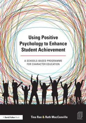 Using Positive Psychology to Enhance Student Achievement (BOK)