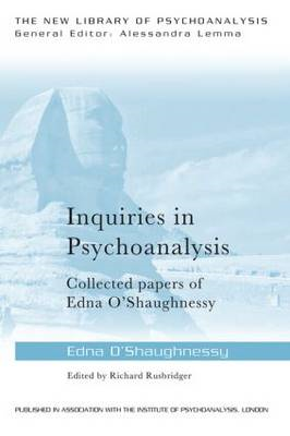Inquiries in Psychoanalysis: Collected papers of Edna O'Shau (BOK)