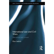 International Law and Civil Wars: Intervention and Consent (BOK)