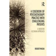 Casebook of Psychotherapy Practice with Challenging Patients (BOK)