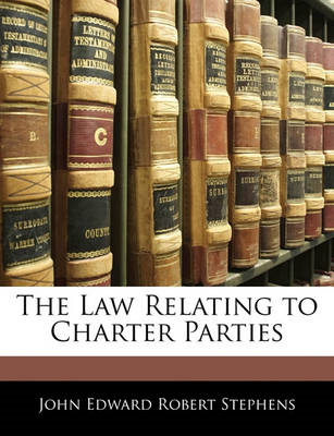 The Law Relating to Charter Parties (BOK)