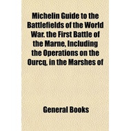 Michelin Guide to the Battlefields of the World War. the Fir