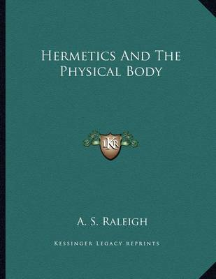 Hermetics and the Physical Body (BOK)
