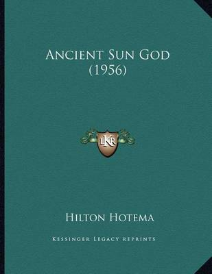 Ancient Sun God (1956) (BOK)