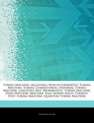Articles on Turing Machine, Including: Non-Deterministic Turing Machine, Turing Completeness, Univer (BOK)