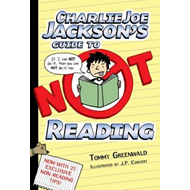 Charlie Joe Jackson's Guide to Not Reading (BOK)