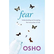 Fear: Understanding and Accepting the Insecurities of Life (BOK)