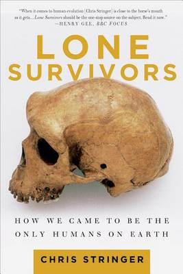 Lone Survivors: How We Came to Be the Only Humans on Earth (BOK)