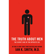 The Truth About Men: The Secret Side of the Opposite Sex (BOK)