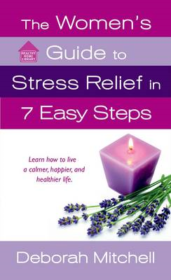 The Woman's Guide to Stress Relief in 7 Easy Steps (BOK)