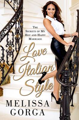 Love Italian Style: The Secrets of My Hot and Happy Marriage (BOK)