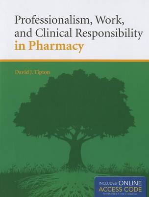 Professionalism, Work, And Clinical Responsibility In Pharmacy (BOK)