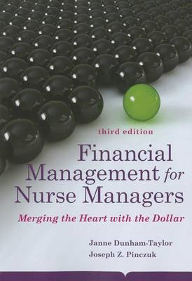 Financial Management for Nurse Managers: Merging the Heart with the Dollar (BOK)