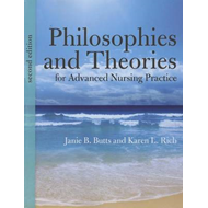 Philosophies And Theories For Advanced Nursing Practice (BOK)