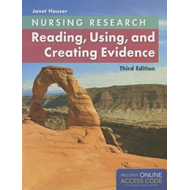 Nursing Research: Reading, Using And Creating Evidence (BOK)