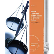 Ethical Dilemmas and Decisions in Criminal Justice (BOK)