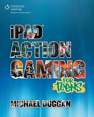 iPad Action Gaming for Teens (BOK)