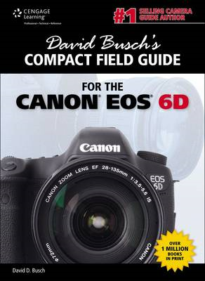 David Busch's Compact Field Guide for the Canon EOS 6D (BOK)