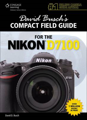 David Busch's Compact Field Guide for the Nikon D7100 (BOK)