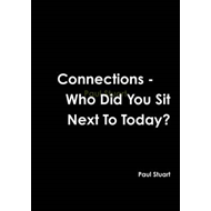 Connections - Who Did You Sit Next to Today? (BOK)