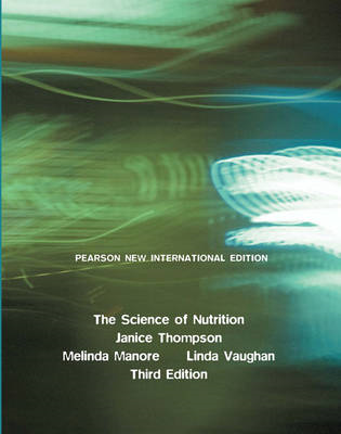 Science of Nutrition, The: Pearson New International Edition (BOK)