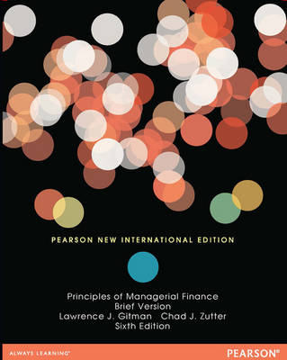 Principles of Managerial Finance, Brief (BOK)