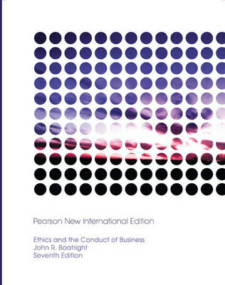 Ethics and the Conduct of Business: Pearson New Internationa (BOK)