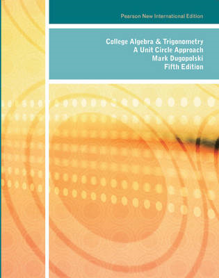 College Algebra and Trigonometry: A Unit Circle Approach (BOK)