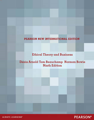 Ethical Theory and Business: Pearson New International Editi (BOK)