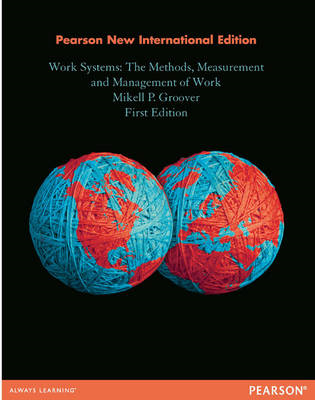 Work Systems: The Methods, Measurement & Management of Work (BOK)
