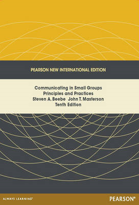 Communicating in Small Groups: Principles and Practices (BOK)