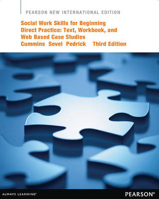 Social Work Skills for Beginning Direct Practice: Text, Workbook, and Interactive Web Based Case Stu (BOK)